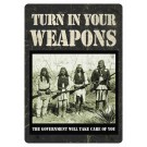 """Rivers Edge Tin Sign 12""""x17"""" """"Turn In Your Weapons"""""""