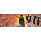 "Rivers Edge Sign 10.5""x3.5"" ""We Don't Dial 911"""