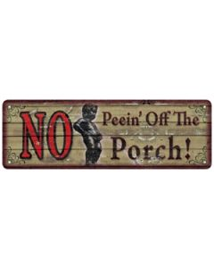 """Rivers Edge Sign 10.5""""x3.5"""" """"No Peein' Off The Porch"""""""