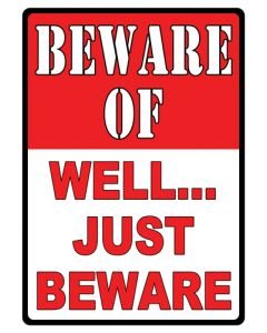 "Rivers Edge Sign 12""x17"" ""beware Of Well Just Beware"""