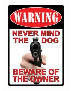 "Rivers Edge Sign 13"" ""Never Mind The Dog"""