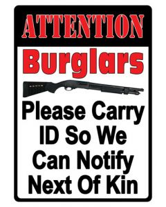 "Rivers Edge Embossed Sign 12""x17"" ""attention Burglars"""